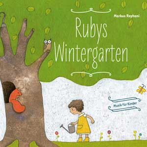 Markus Reyhani - Rubys Wintergarten